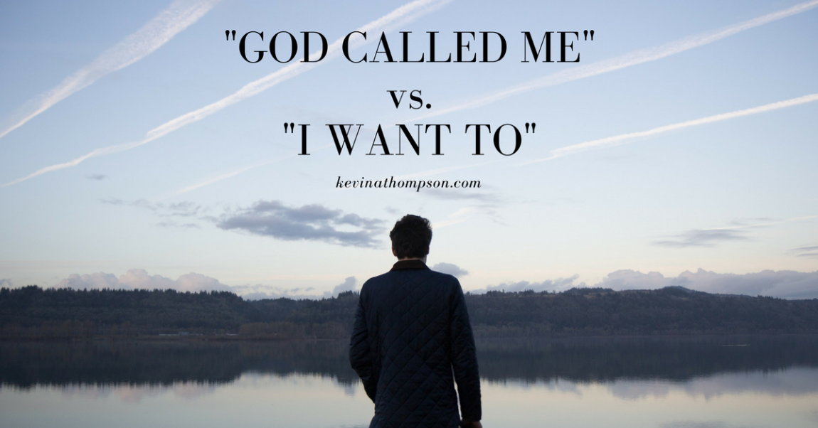 """God Called Me"" vs. ""I Want To"""