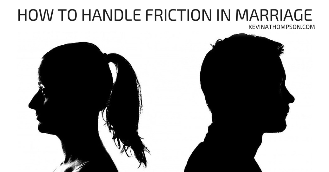 How To Handle Friction in Marriage