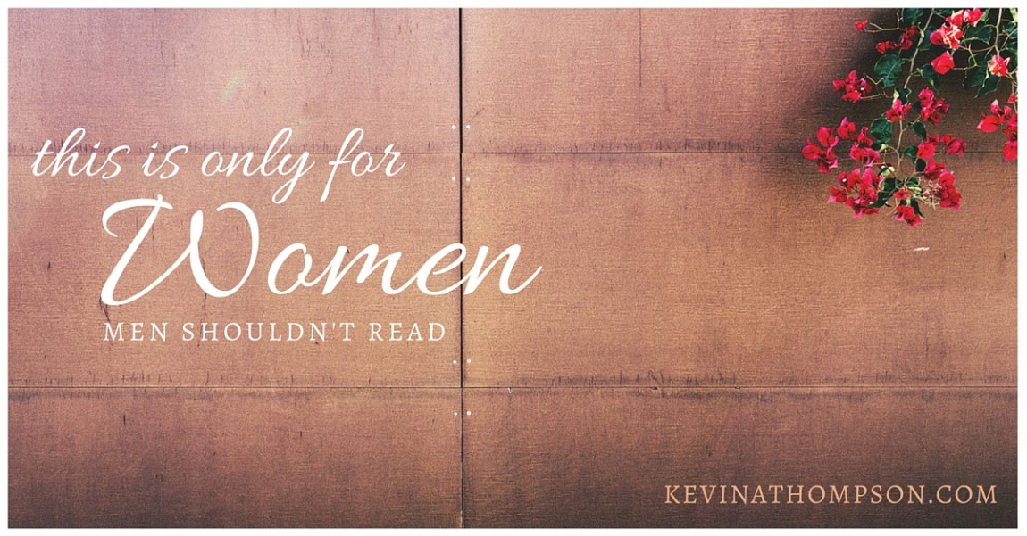 This Is Only for Women, Men Shouldn't Read