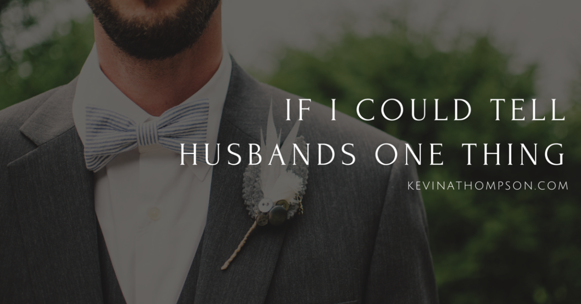 If I Could Tell Husbands One Thing