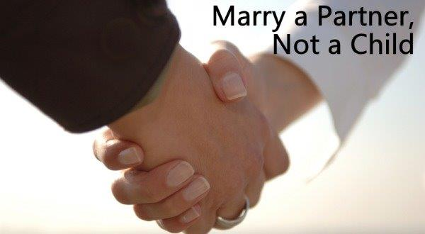 Marry a Partner, Not a Child