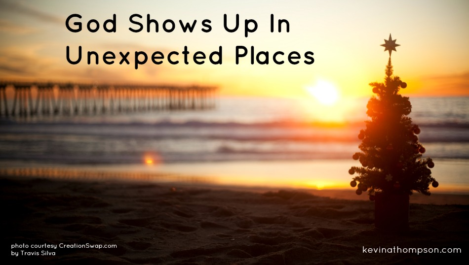 God Shows Up In Unexpected Places
