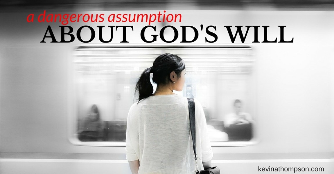 A Dangerous Assumption About God's Will