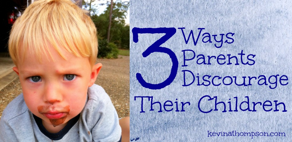 Three Ways Parents Discourage Their Children