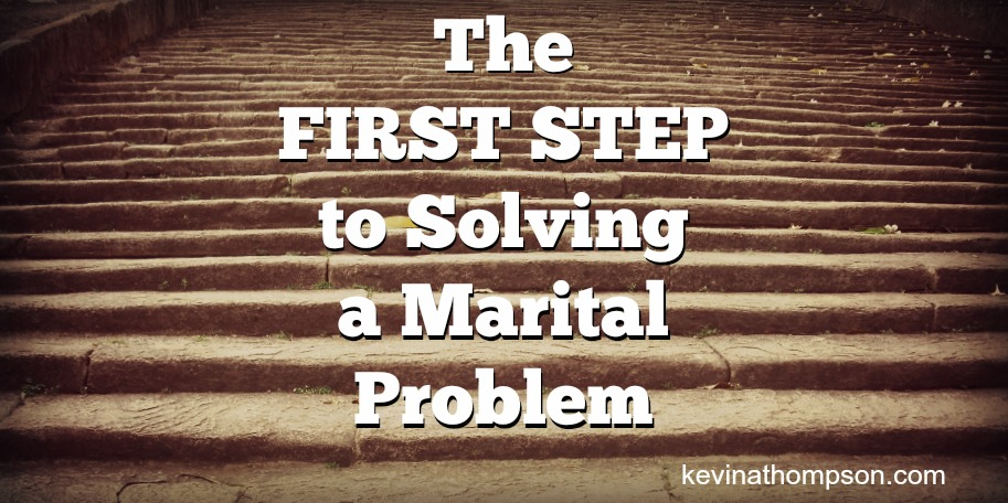 The First Step to Solving a Marital Problem