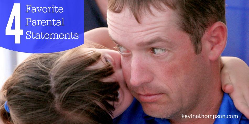 My Four Favorite Parental Statements