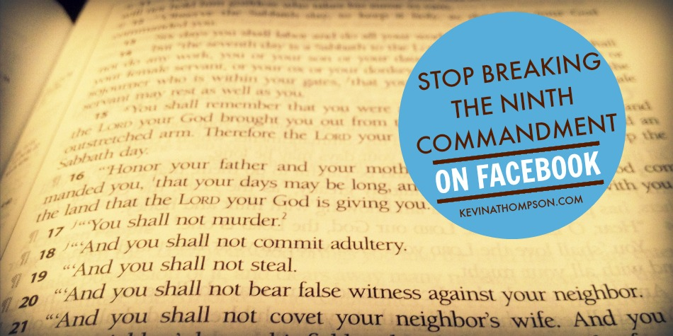 Stop Breaking the Ninth Commandment on Facebook