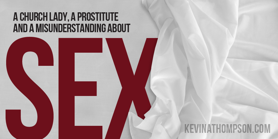 A Church Lady, a Prostitute, and a Misunderstanding of Sex