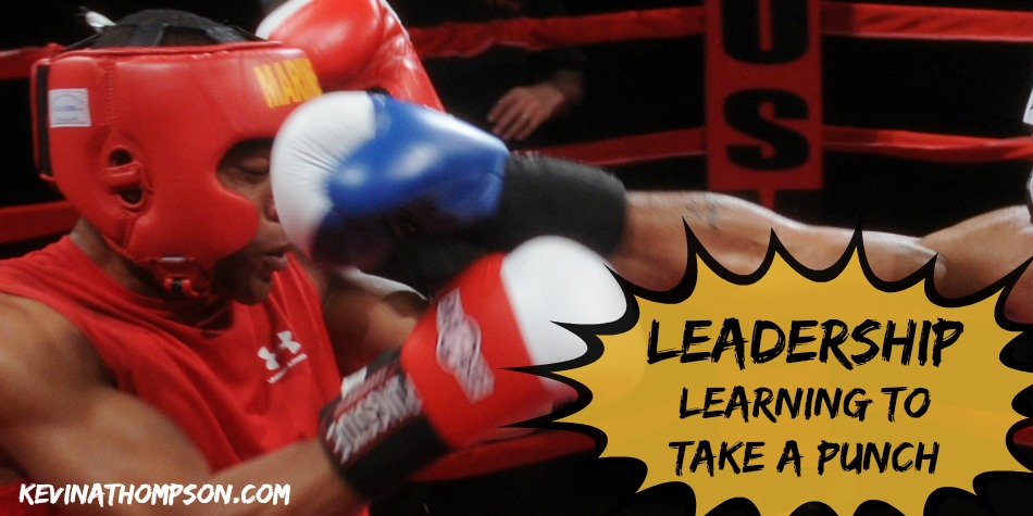 Leadership: Learning to Take a Punch