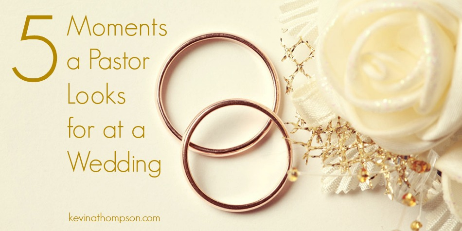 Five Moments a Pastor Looks for at a Wedding