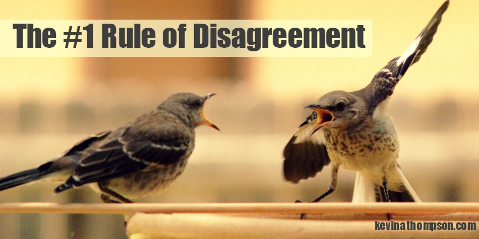 The Number One Rule of Disagreement
