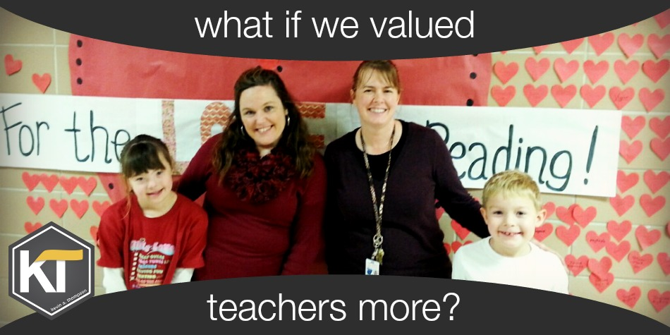 What If We Valued Teachers More?