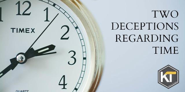 Two Deceptions Regarding Time