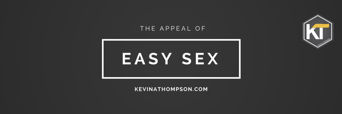 The Appeal of Easy Sex