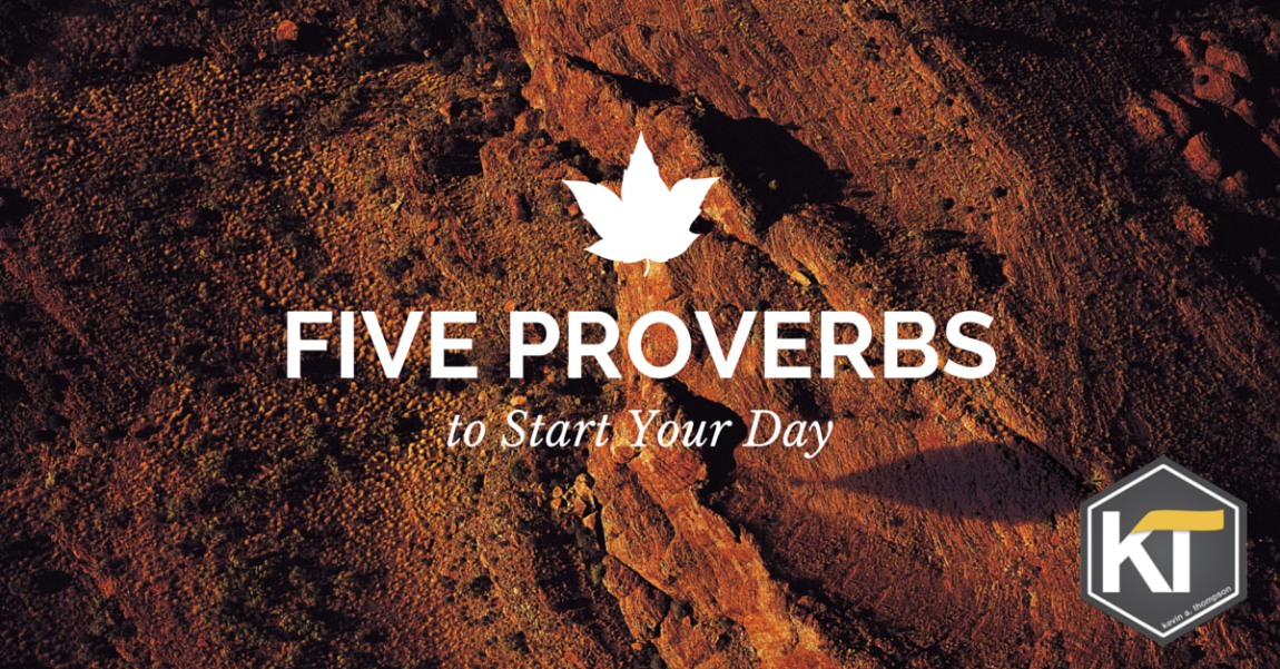 Five Proverbs to Start Your Day