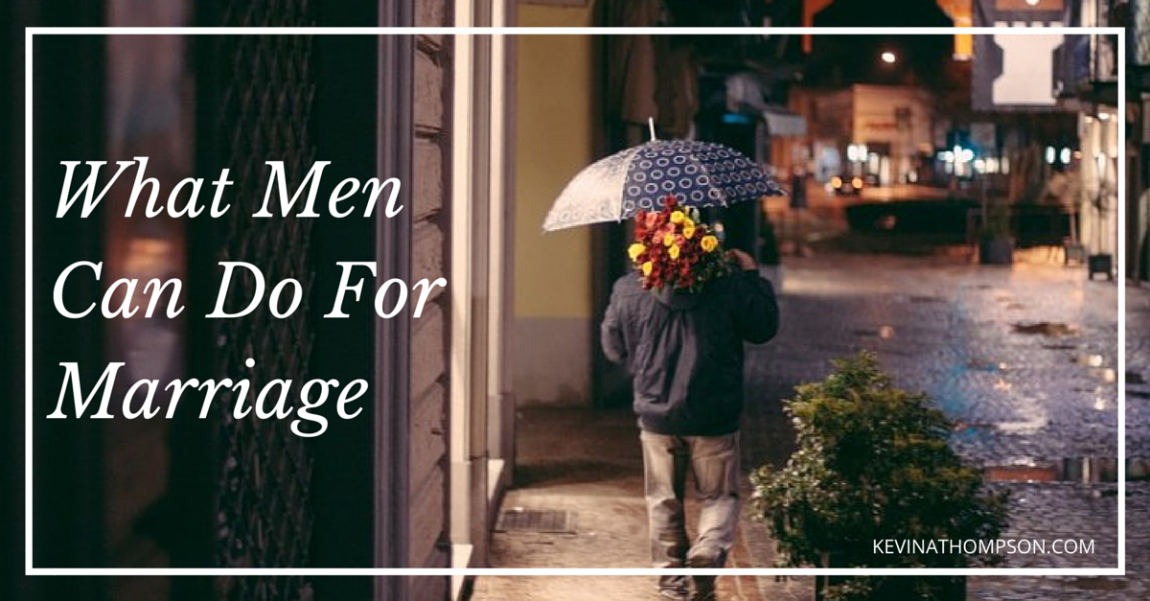 What Men Can Do For Marriage