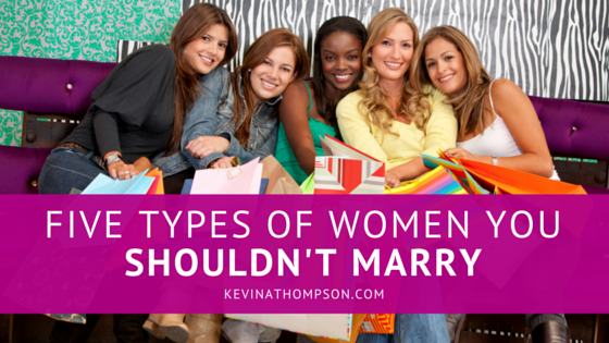 Five Types of Women You Shouldn't Marry