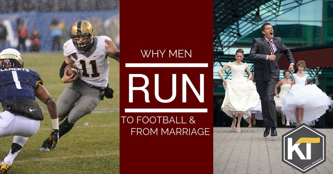 Why Men Run to Football and From Marriage