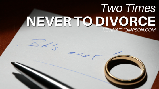 Two Times Never to Divorce