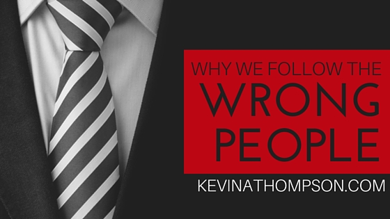 Why We Follow the Wrong People