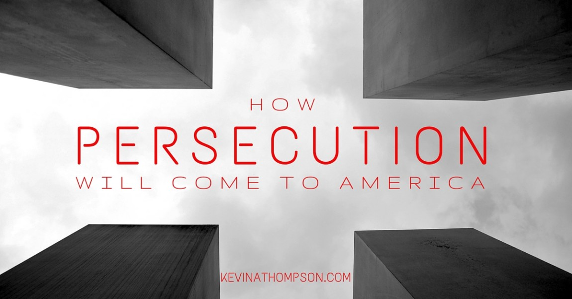 How Persecution Will Come to America