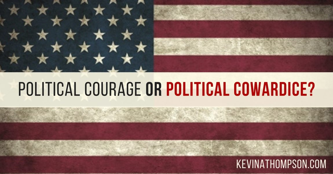 Political Courage or  Political Cowardice?
