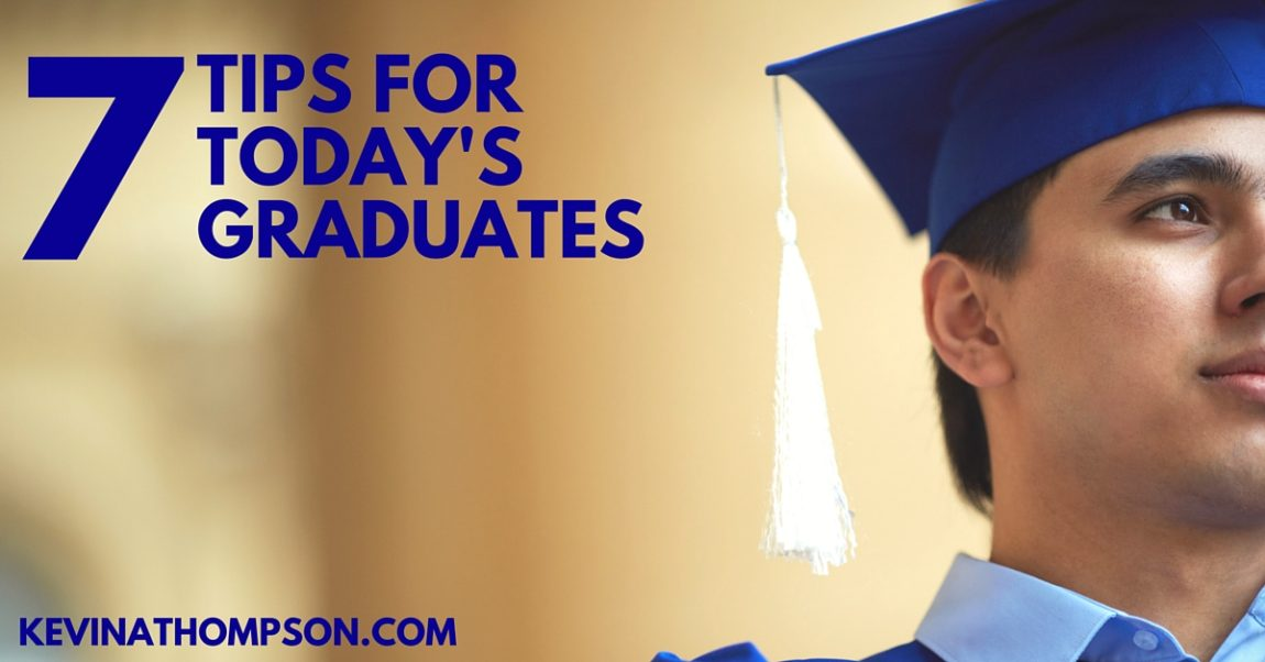 7 Tips for Today's Graduates