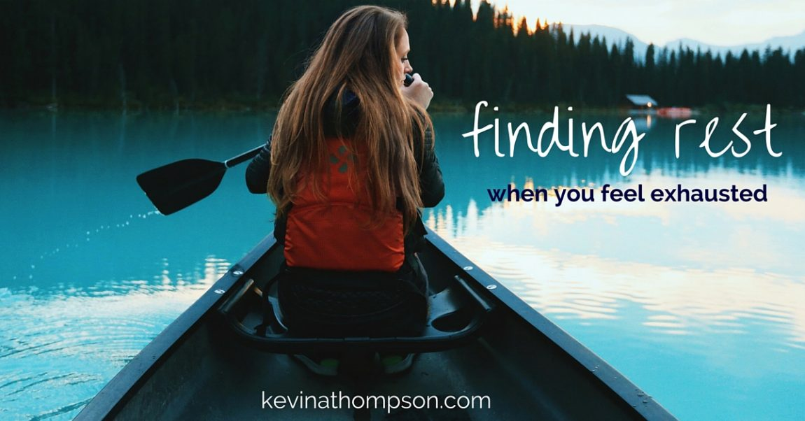 Finding Rest When You Feel Exhausted