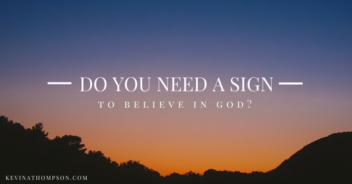 Do You Need a Sign to Believe in God?
