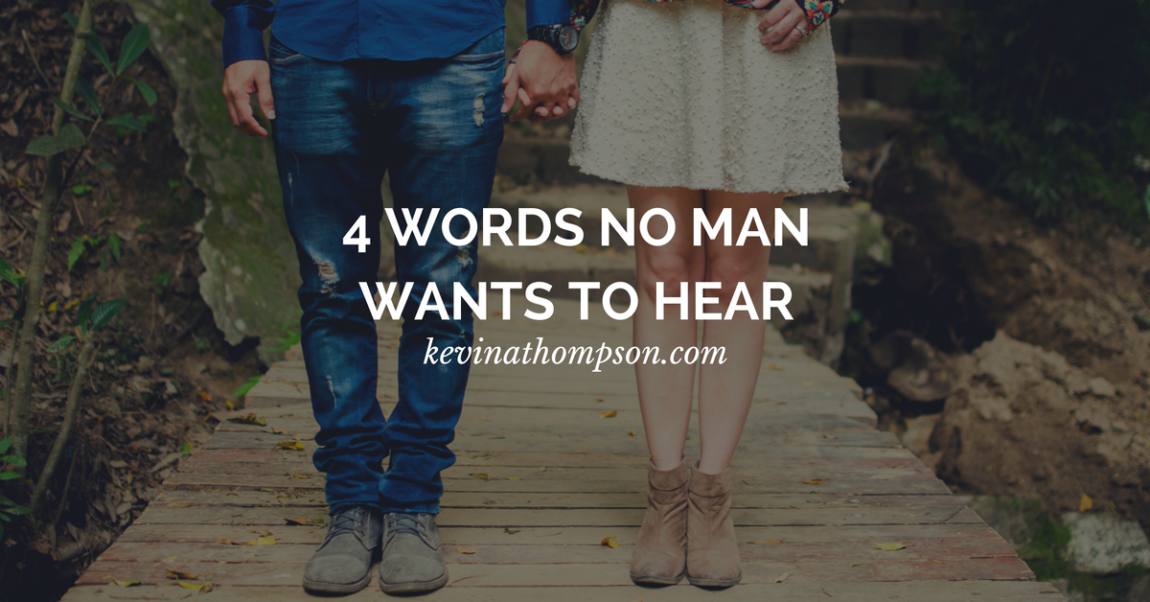 4 Words No Man Wants to Hear
