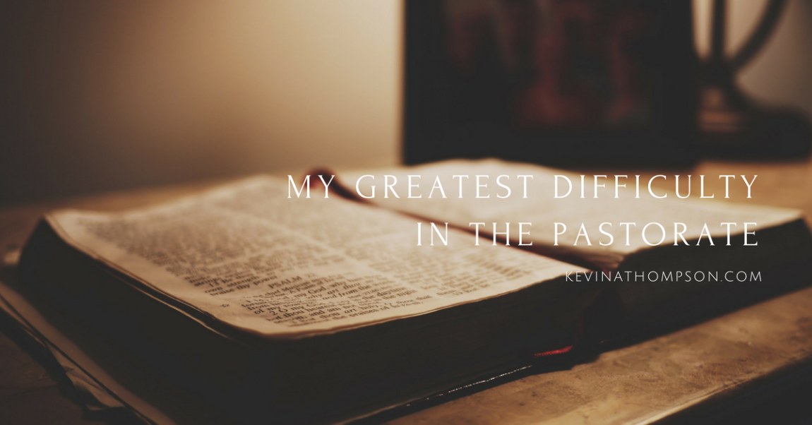 My Greatest Difficulty in the Pastorate