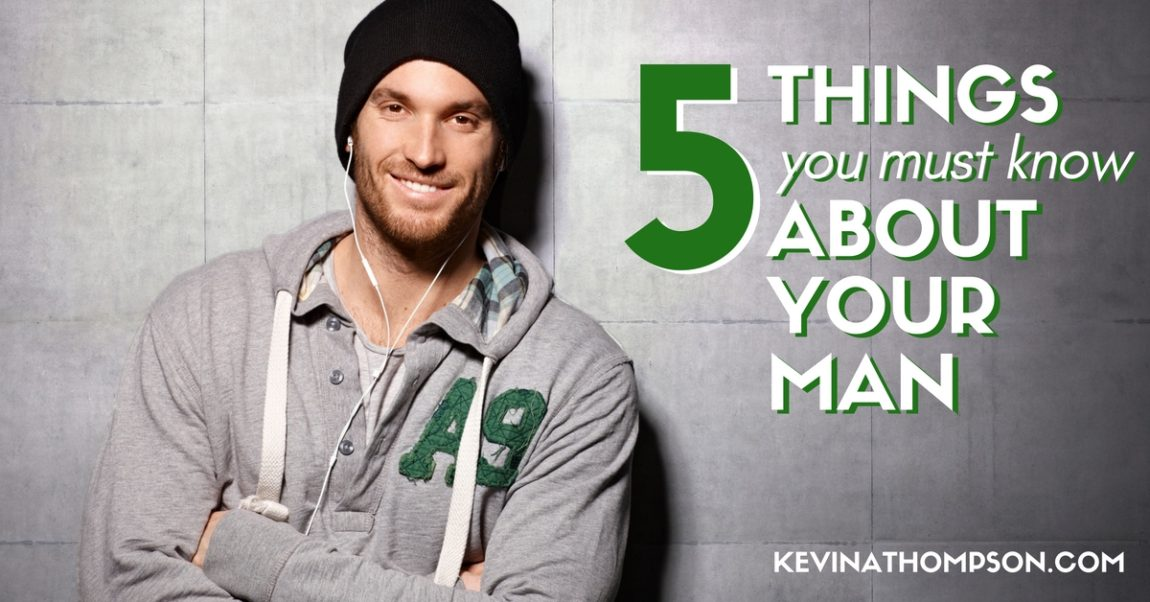 5 Things You Must Know About Your Man