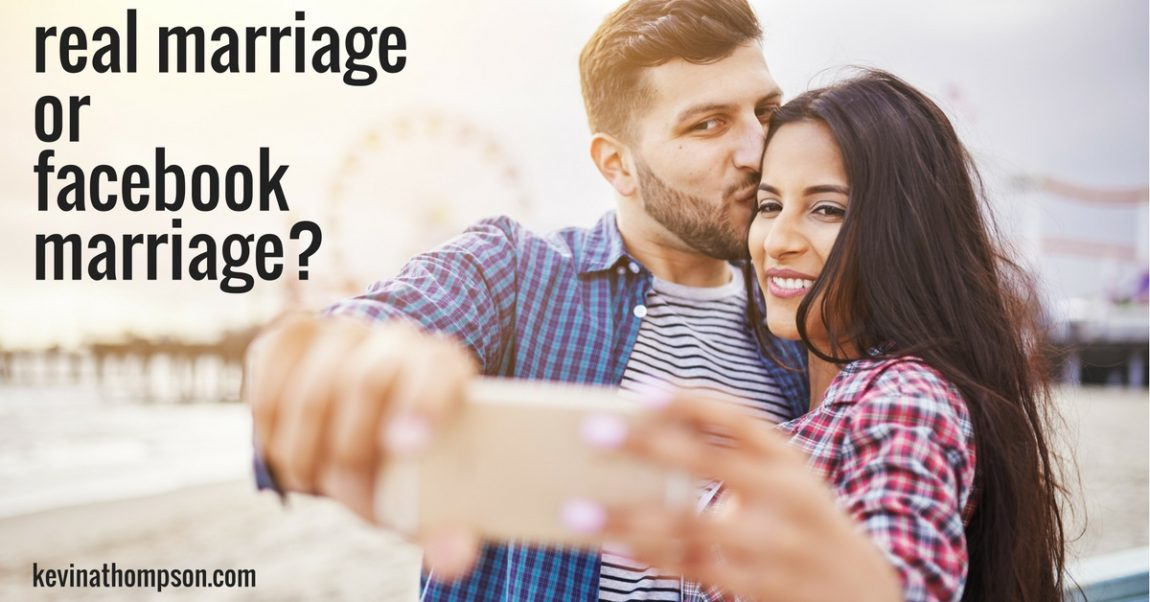 Real Marriage vs. Facebook Marriage