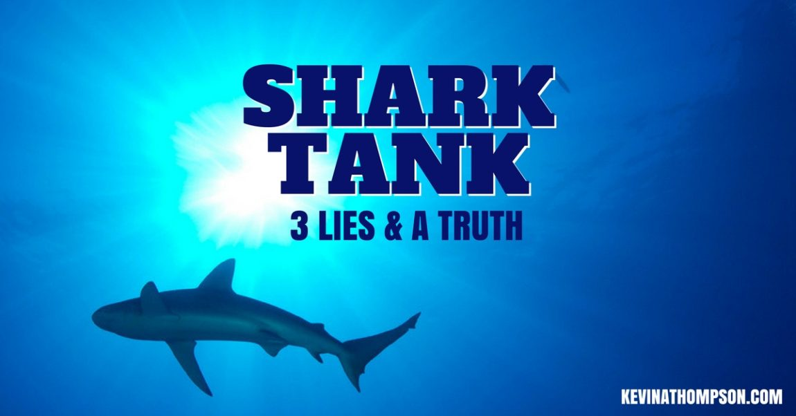 Shark Tank: 3 Lies and a Truth