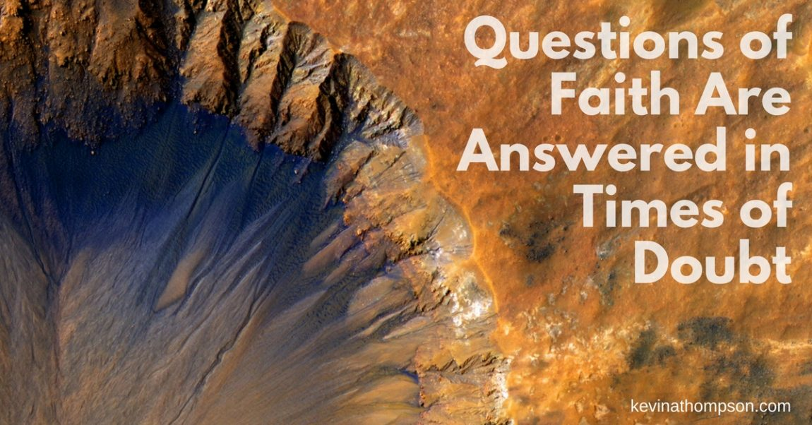 Questions of Faith Are Answered in Times of Doubt