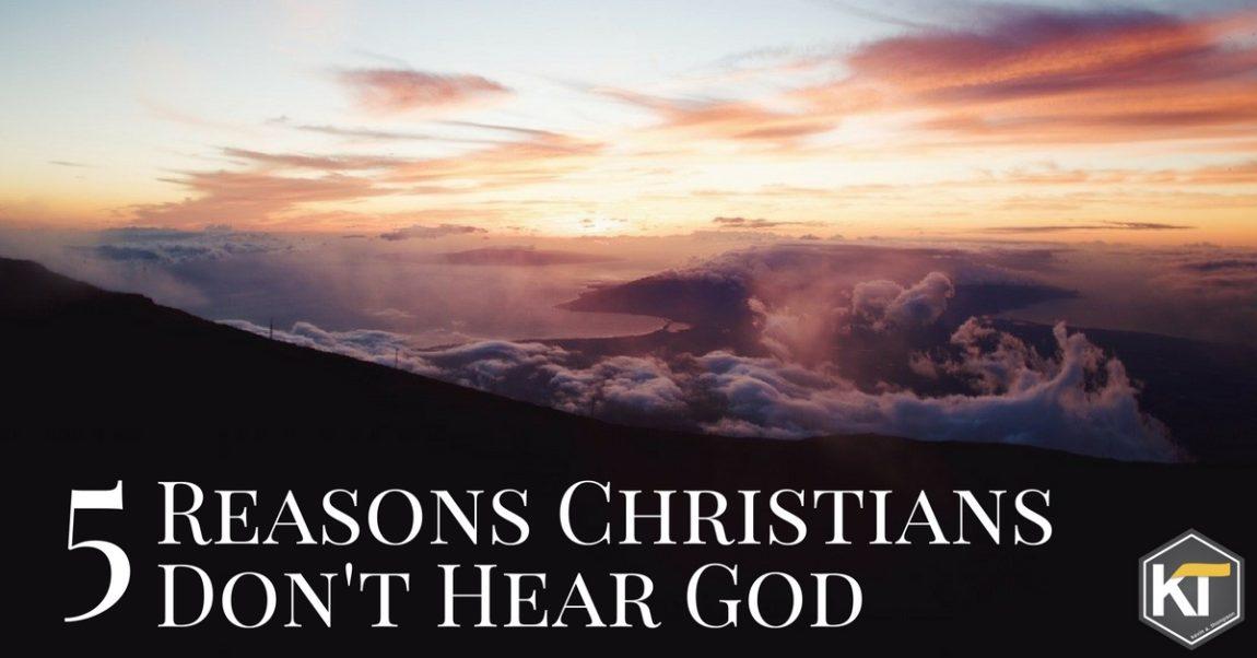 5 Reasons Christians Don't Hear God