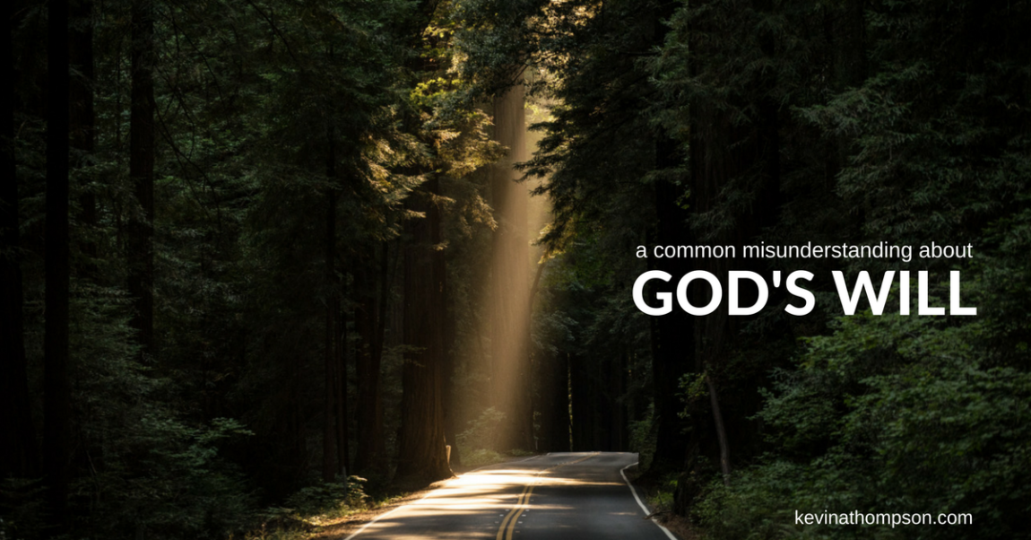 A Common Misunderstanding about God's Will