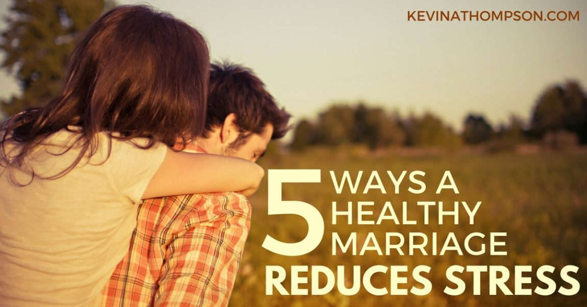 5 Ways a Healthy Marriage Reduces Stress