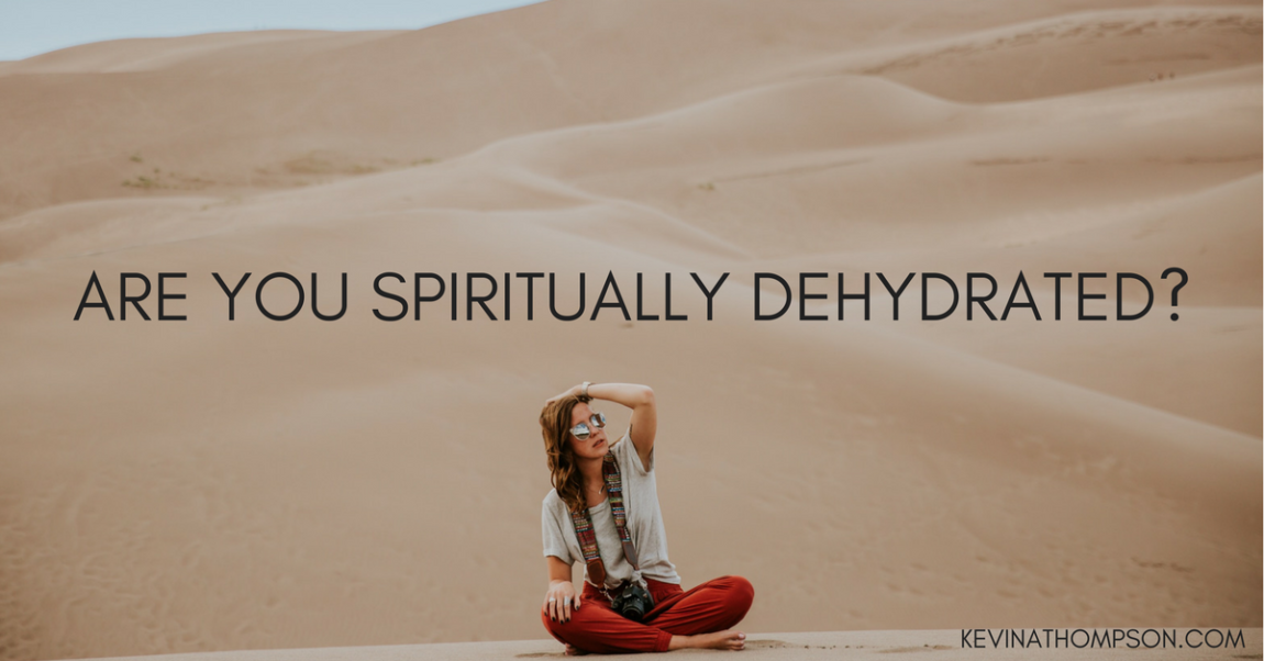 Are You Spiritually Dehydrated?