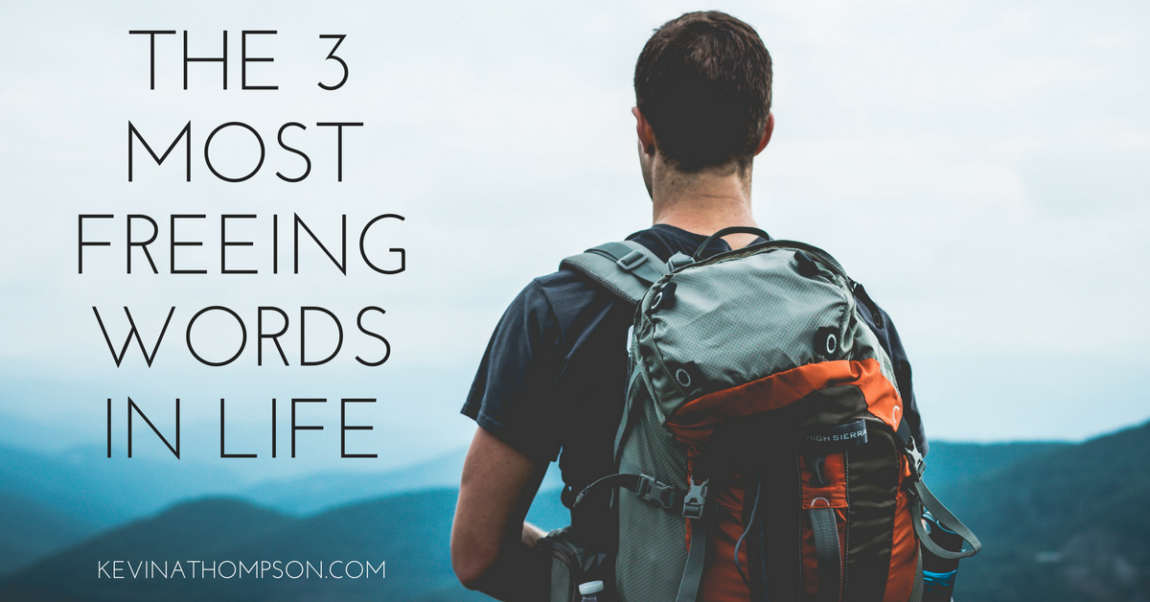 The 3 Most Freeing Words in Life