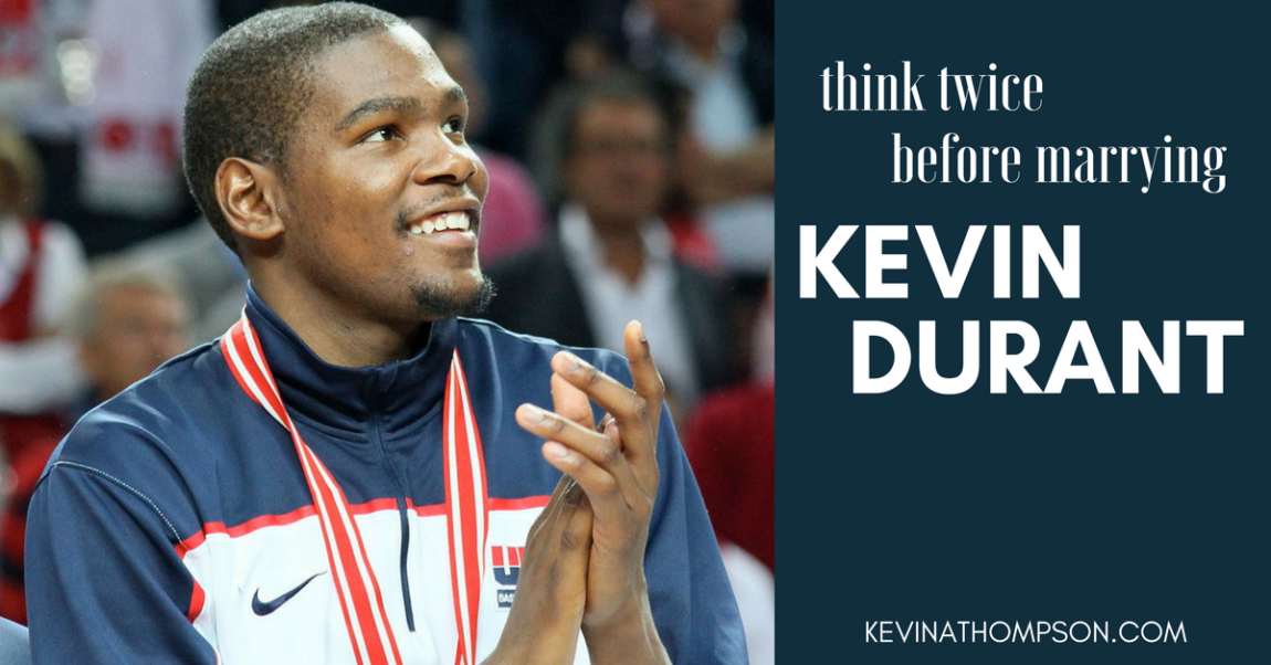 Think Twice Before Marrying Kevin Durant