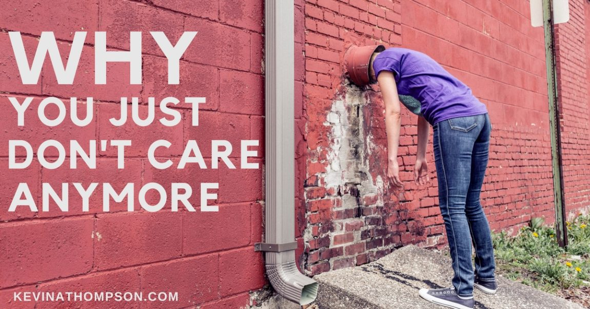 Why You Just Don't Care Anymore