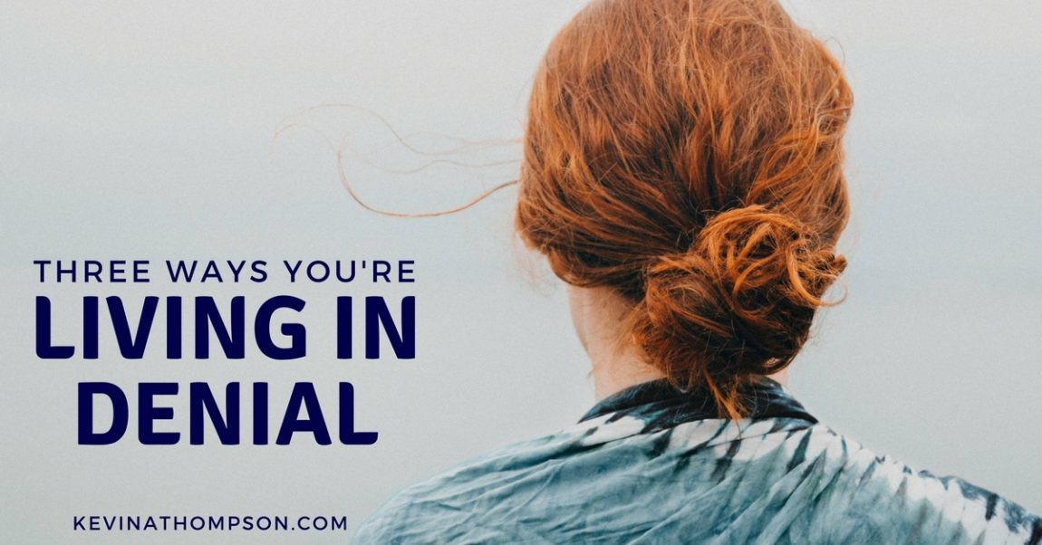 3 Ways You're Living in Denial