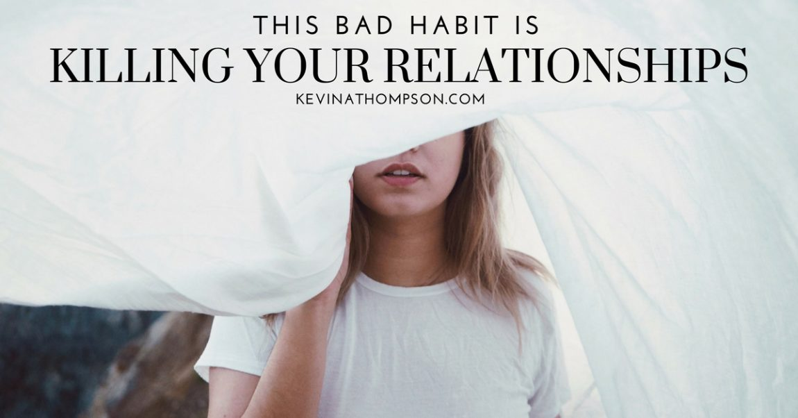 This Bad Habit Is Killing Your Relationships