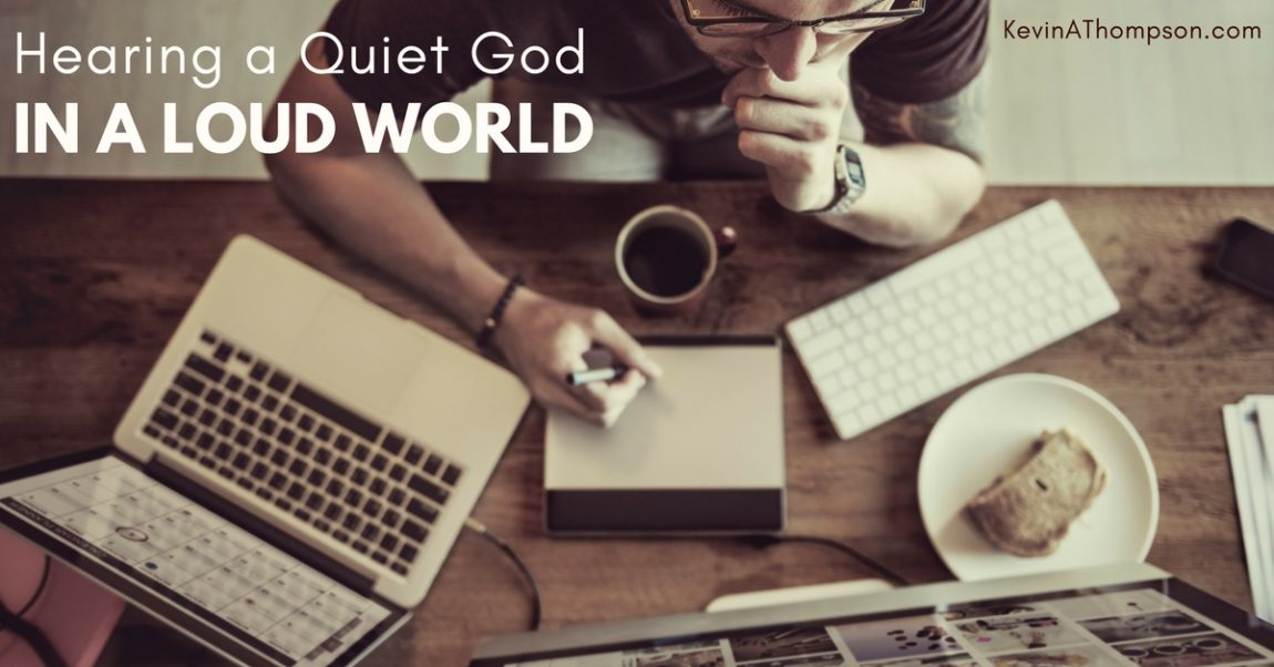 Hearing a Quiet God in a Loud World