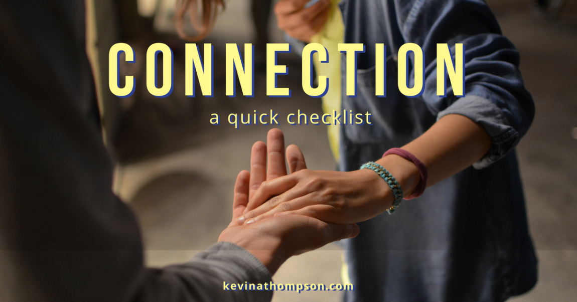 Connection: A Quick Checklist