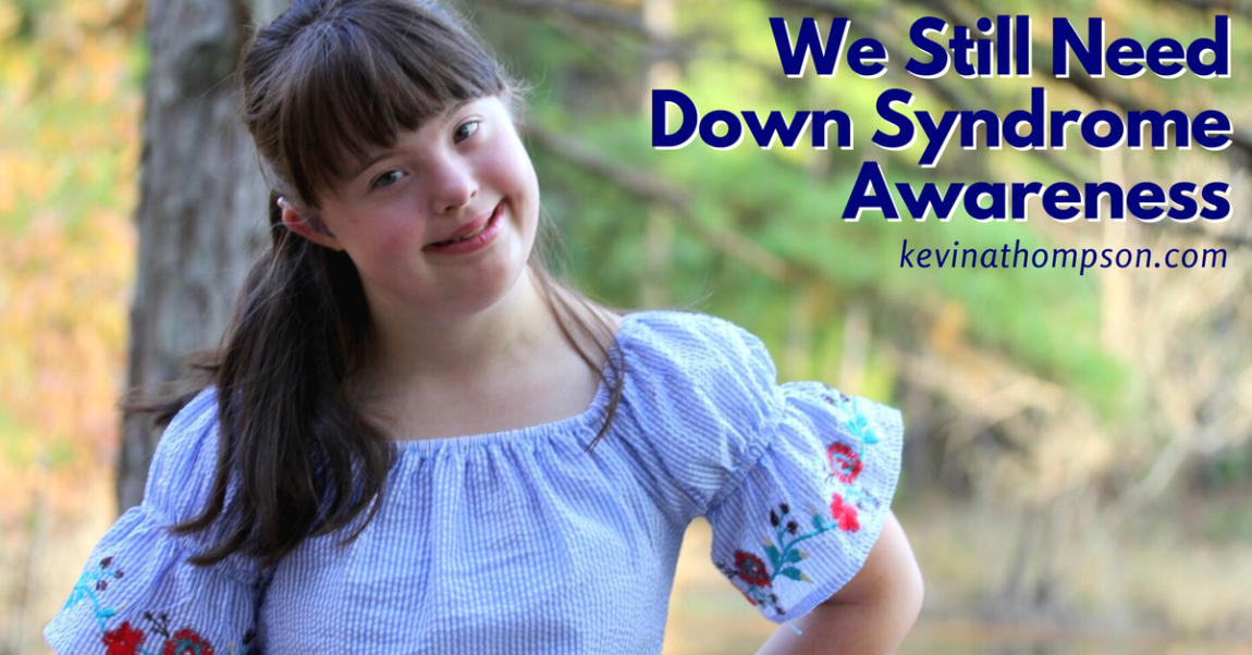 We Still Need Down Syndrome Awareness