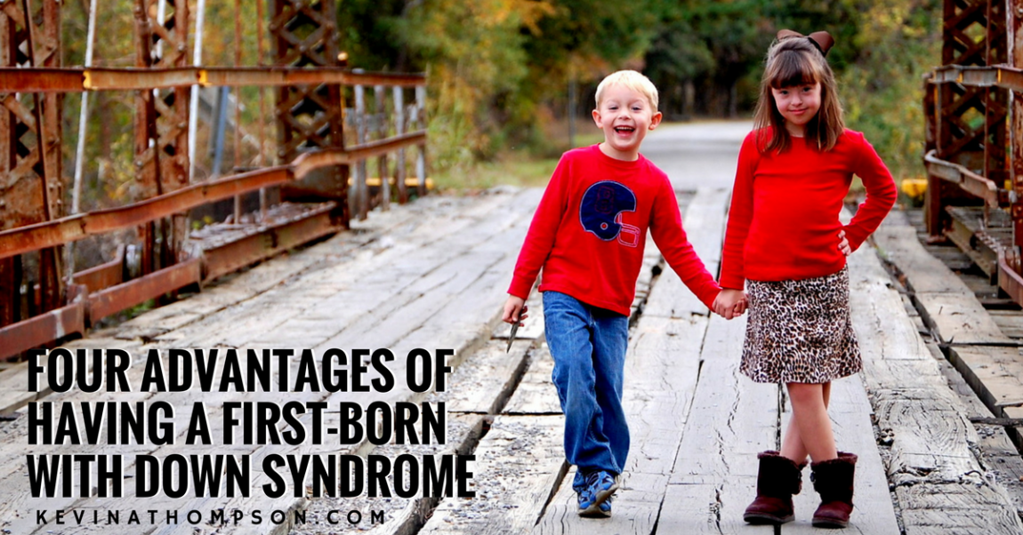 Four Advantages of Having a First-Born with Down Syndrome