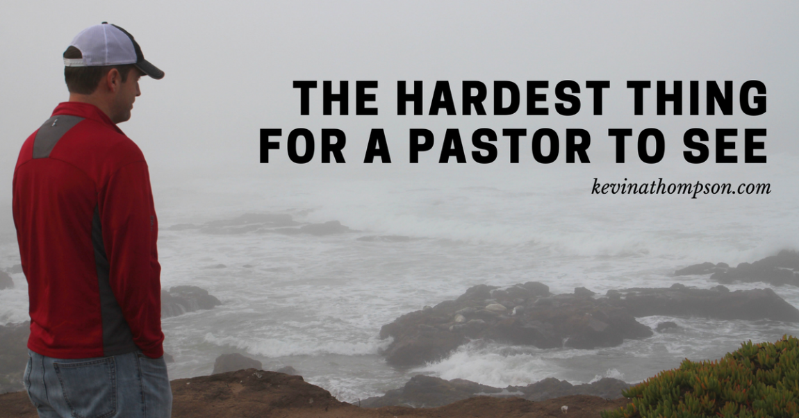 The Hardest Thing for a Pastor to See