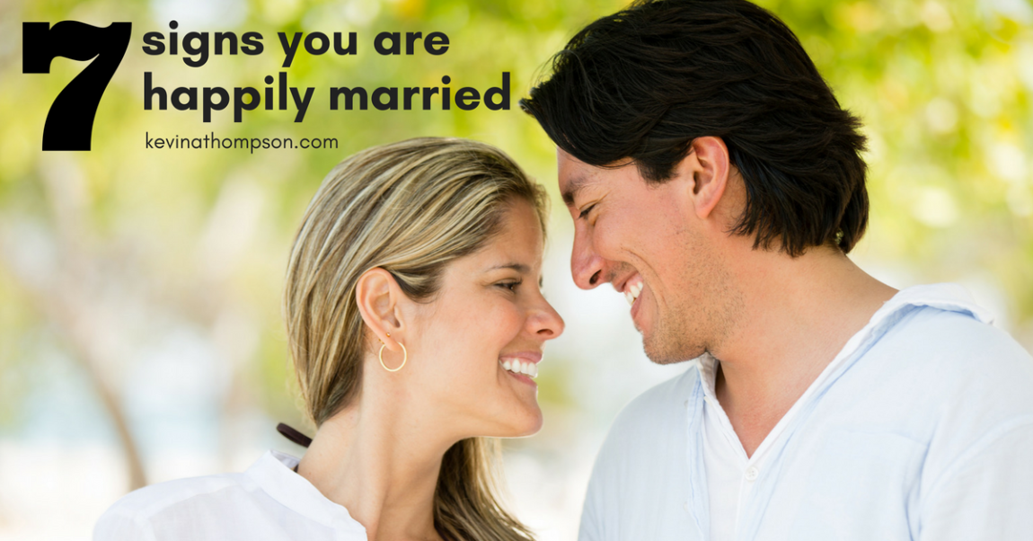 7 Signs You Are Happily Married